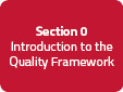 Section 0: Introduction to the Quality Framework