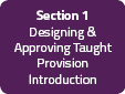Section 1: Designing & Approving Taught Provision Introduction