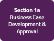 Section 1a: Business Case Development & Approval