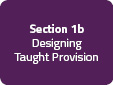 Section 1b: Designing Taught Provision
