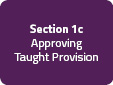 Section 1c: Approving Taught Provision