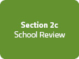 Section 2c: School Review