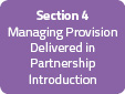 Section 4: Managing Provision Delivered in Partnership Introduction