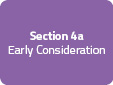Section 4a: Early Consideration