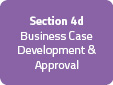 Section 4d: Business Case Development & Approval