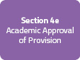 Section 4e: Academic Approval of Provision