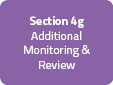 Section 4g: Additional Monitoring & Review