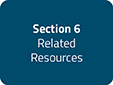 Section 6: Related Resources