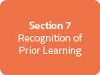 Section 7: Recognition of Prior Learning
